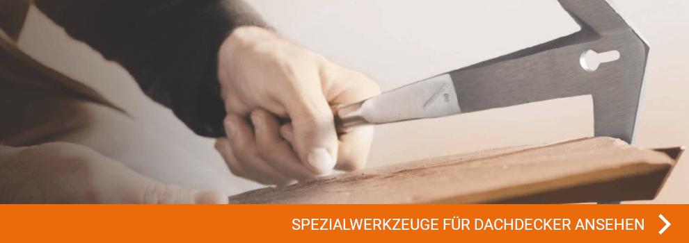 SPEZIALWERKZEUGE FÜR DACHDECKER ANSEHEN